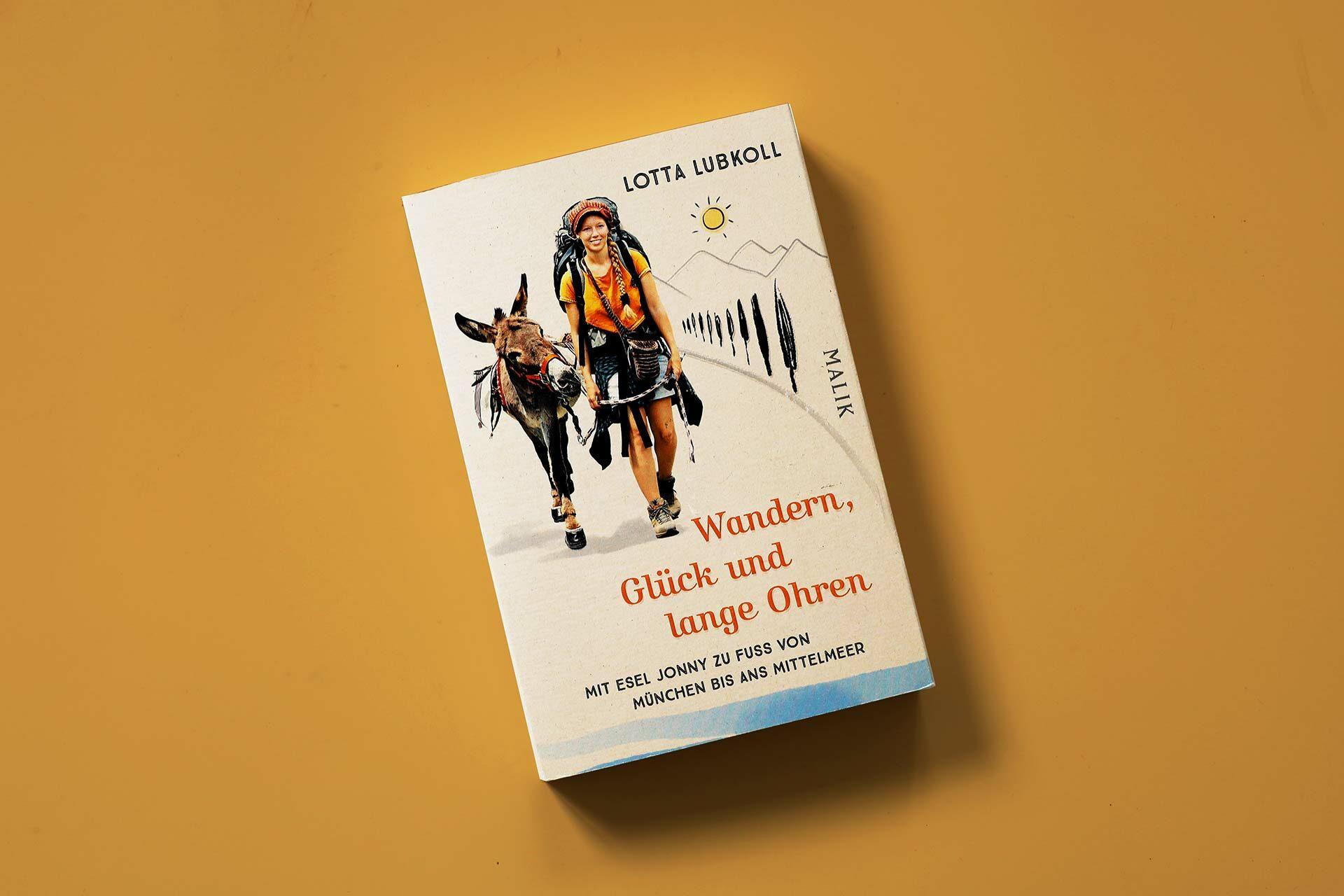 """Cover des Buchs """"Wandern, Glück und lange Ohren"""" erschienen im Malik Verlag"""